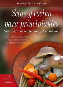Setas y cocina para principiantes domingo mariscal rivera - Cocina para principiantes ...